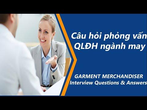 Câu hỏi phỏng vấn Quản lý đơn hàng ngành may và trả lời   Merchandiser Interview Questions & Answers