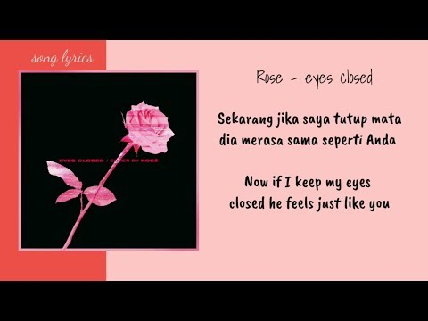 Rose - Eyes closed (Lirik Terjemahan Indonesia)