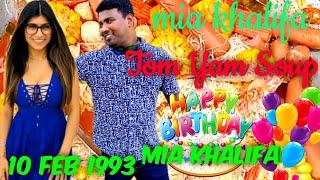 Mia Khalifa Tom Yam Soup  Happy Birthday Mia Khalifa  Epsde:9