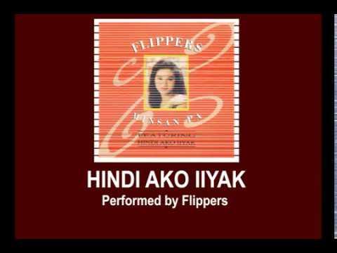 Hindi Ako Iiyak By Flippers (Music & Video with Lyrics)