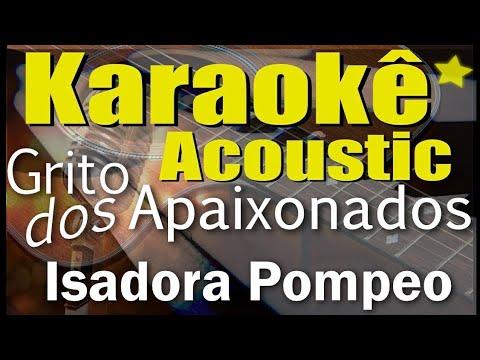 Isadora Pompeo - Grito Dos Apaixonados (Karaokê Acústico) playback