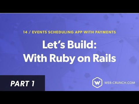 01 - Introduction - Let's Build: With Ruby on Rails - Event Scheduling App with Payments
