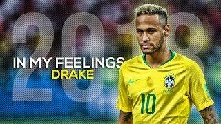 Neymar Jr Drake In My Feelings Skills Goals 2018 HD