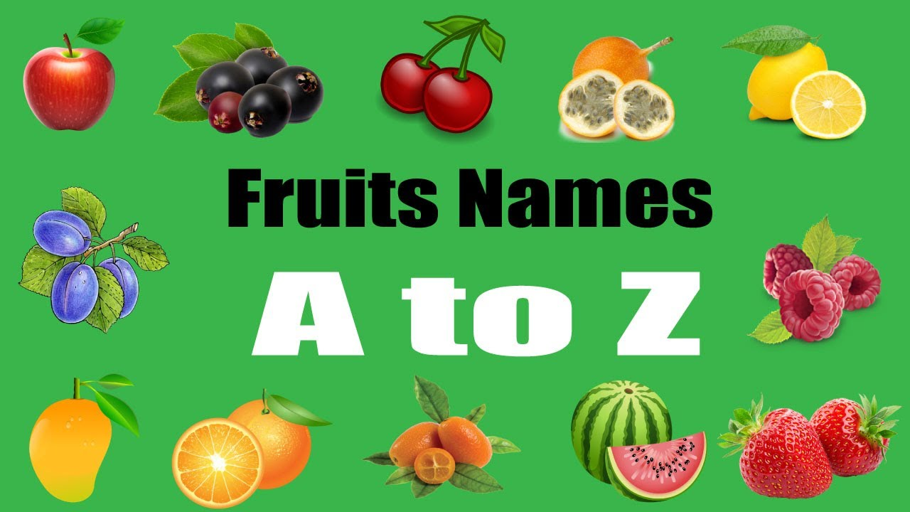 A To Z Fruits Names With Pictures For Children