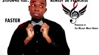 Stefon4u feat. Remedy da Franchise - Faster (Prod. by The Melody Music Group)