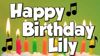 Happy Birthday Lily! A Happy Birthday Song!