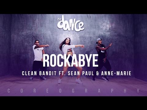 Rockabye - Clean Bandit ft. Sean Paul & Anne-Marie - Choreography - FitDance Life