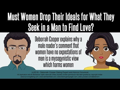 To find love, women need to drop their ideals and expectations of men?