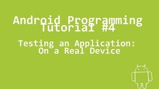 Android Programming Tutorial #4 - Testing an Application: On a Real Device