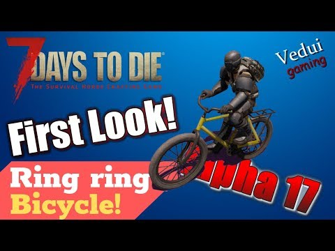 7 Days To Die Alpha 17 E | Bicycle First Look! Craft And Cycle! @Vedui42