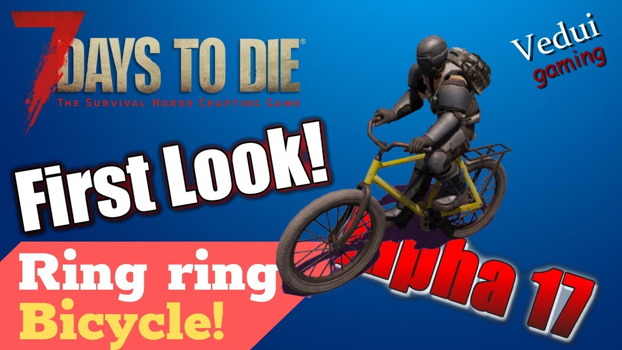 7 Days To Die Alpha 17 E Bicycle First Look Craft And Cycle