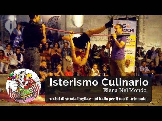 Isterismo Culinario - Artisti di strada Puglia e Sud Italia