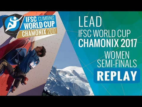 IFSC  Climbing World Cup Chamonix 2017 - Lead - Semi-Finals - Women