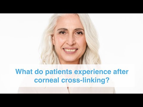 What Do Patients Experience After Corneal Crosslinking For Keratoconus?