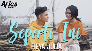 Fieya Julia - Seperti Ini (Official Music Video with Lyric)