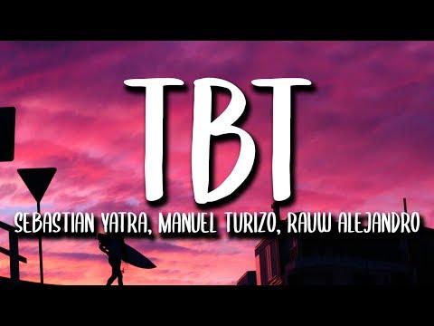 Sebastian Yatra, Rauw Alejandro, Manuel Turizo - TBT (Letra/Lyrics)