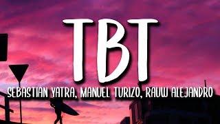 Sebastian Yatra, Rauw Alejandro, Manuel Turizo - TBT (Letra/Lyrics).mp3