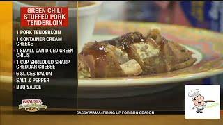 How to cook Green Chili Stuffed Pork Tenderloin