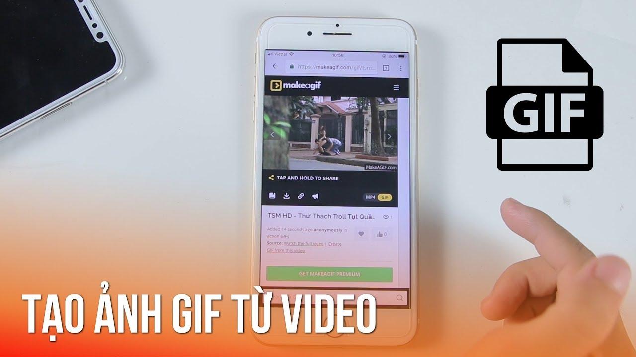 Cách tạo ảnh gif từ mọi video cực đơn giản trên điện thoại