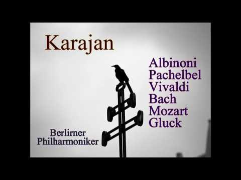Karajan - Albinoni, Pachelbel, Bach, Vivaldi, Mozart, Gluck