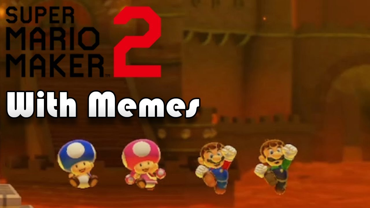Super Mario Maker 2 With Memes 2