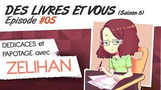 Des Livres et Vous (Saison 6) Episode #005 (avec Zelihan)