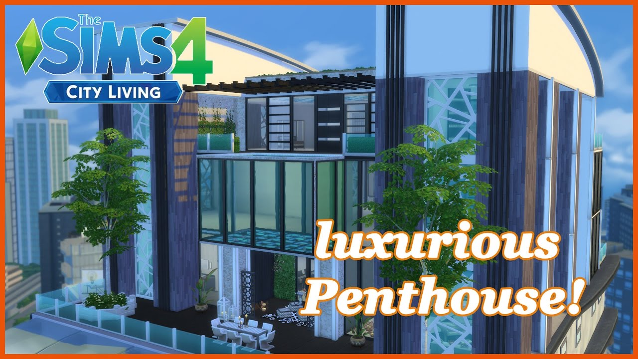 the sims 4 city living modern luxurious penthouse youtube
