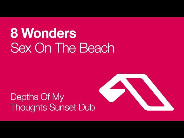 8 Wonders - Sex On The Beach (Depths Of My Thoughts Sunset Dub) [2007]