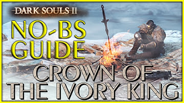Dark Souls 2 Crown of the Ivory King DLC No-BS Guide, All Secrets Bonfires & Knights