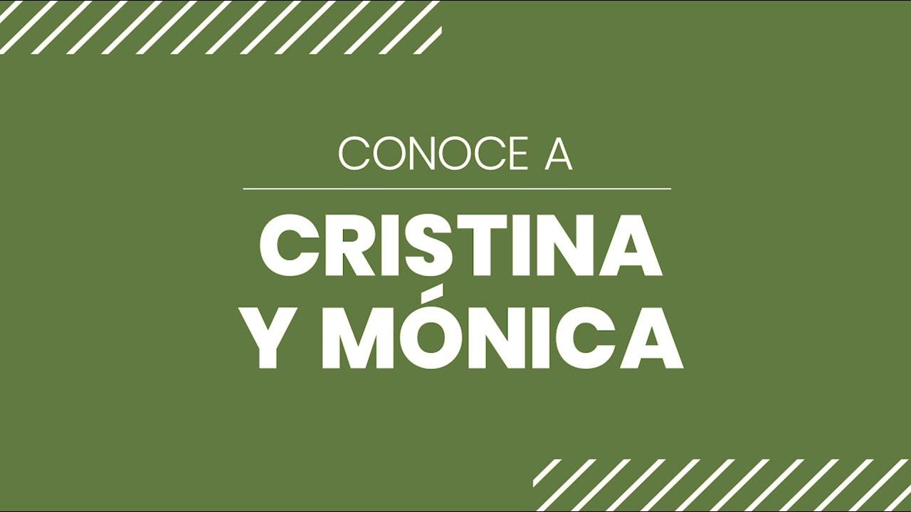 Conoce a Mónica & Cristina