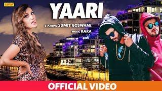 Download Lagu SUMIT GOSWAMI : YAARI    Kaka   Latest Haryanvi Songs Haryanavi 2019   Chanda Sonotek mp3