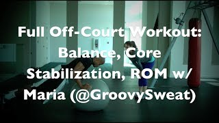 Full Off-Court Workout #6: Balance, Core Stabilization, ROM w/ Maria (@GroovySweat) | @DreAllDay