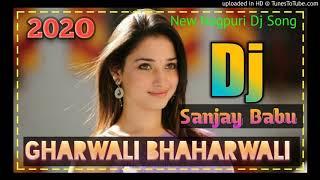 GHARWALI_ BAHARWALI (NEW NAGPURI DJ SONG 202O ) HARD TAPORI  MIX DJ SANJAY BABU BRINDAWAN