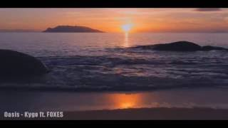 Oasis - Kygo ft. FOXES