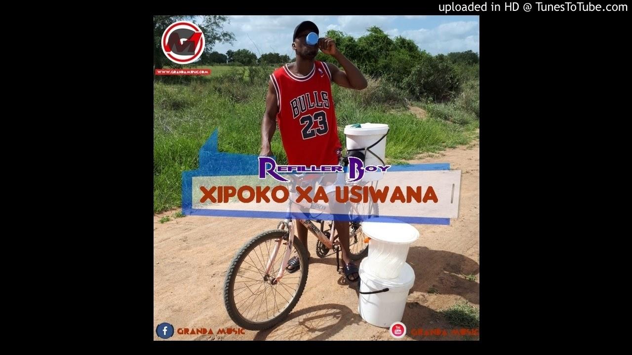 Refiller Boy - Xipoko Xa Usiwana (Official Audio)