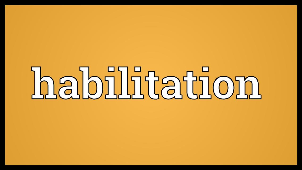 dissertation vs habilitation Habilitation refers to a process aimed at helping disabled people attain, keep or improve skills and functioning for daily living its services include physical, occupational, and speech-language therapy, various treatments related to pain management, and audiology and other services that are offered in both hospital and outpatient locations.