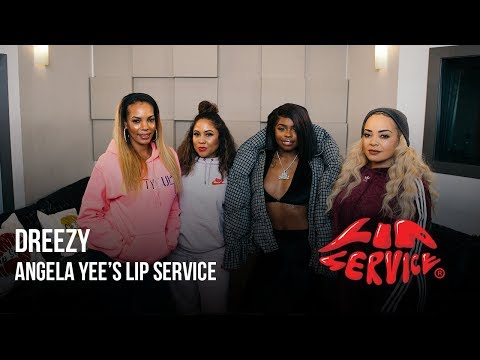 Angela Yee's Lip Service Ft. Dreezy