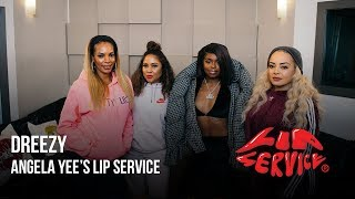 Angela Yee's Lip Service Ft. Dreezy