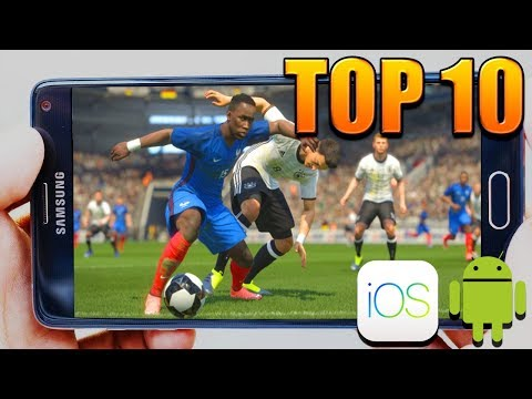 10 JEUX DE FOOT SUR MOBILE | Top 10 Best New Footlball & Soccer Games Android IOS  2017/2018
