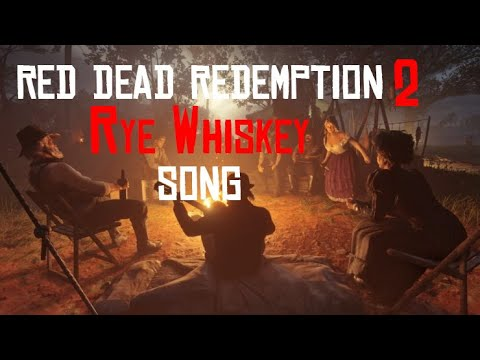 "Red Dead Redemption 2 - ""Rye Whiskey"" Song (with Lyrics)"