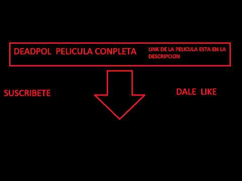 Pelicula Conpleta de Deadpool HD