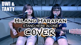 HILANG HARAPAN - Stand Here Alone (Cover by DwiTanty)