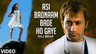 """Asi Badnaam Bade Ho Gaye Raj Brar"" (Full Song) Dil Ro Painda"