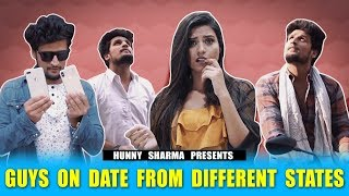 TYPE OF GUYS ON DATE FROM DIFFERENT STATES || HUNNY SHARMA