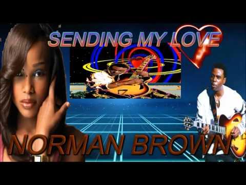 NORMAN BROWN (SENDING MY LOVE)BY JAZZKAT GROOVES
