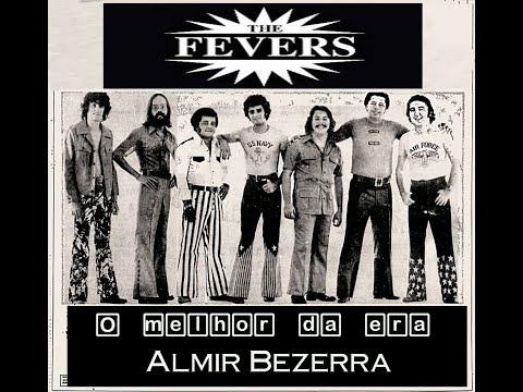 THE F.E.V.E.R.S  - O Melhor da era ALMIR BEZERRA - (Anos 70's)  - 35 Sucessos