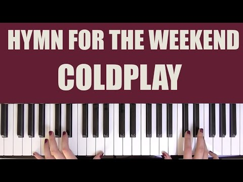 HOW TO PLAY: HYMN FOR THE WEEKEND - COLDPLAY