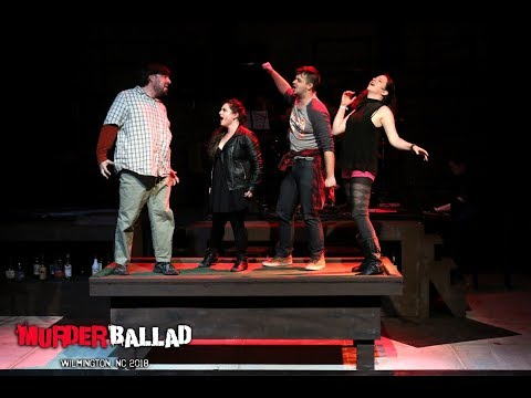 Murder Ballad: A New Musical - Wilmington NC 2018