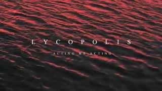 Acting We Acting - Lycopolis [ Lyrics Video ]