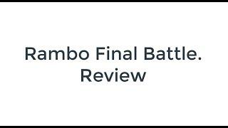 The real reason authoritative critics hate Rambo Final Battle